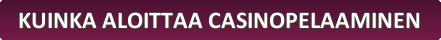 button_kuinka-aloittaa-casinopelaaminen